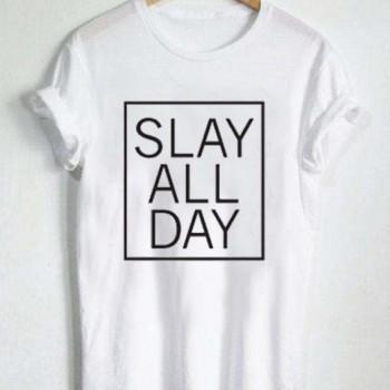 Slayallday